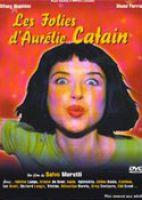 The follies of Aurélie Catain